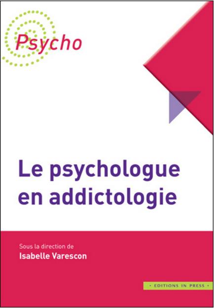 Descartes en librairie : Le psychologue en addictologie, Isabelle Varescon