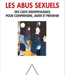 Les abus sexuels, des clefs indispensables pour comprendre, aider et prévenir,Florence Thibaut