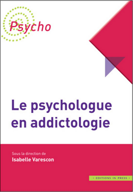 Descartes en librairie : Le psychologue en addictologie, Isabelle Varescon