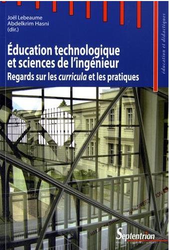 Education technologique et sciences de l'ingénieur : Regards sur les curricula et les pratiques, Joël Lebeaume