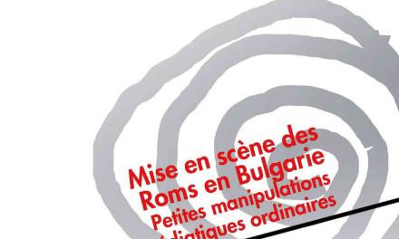 Mise en scène des Roms en Bulgarie. Petites manipulations médiatiques ordinaires, Cécile Canut